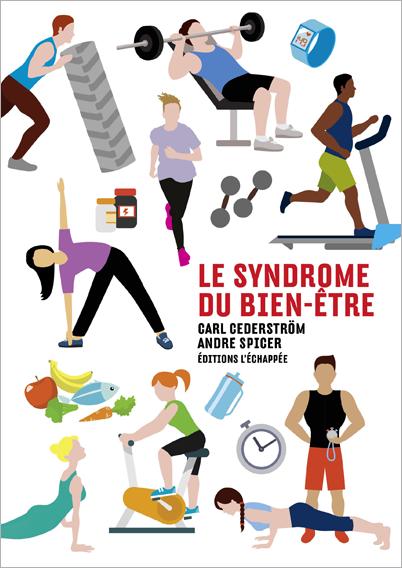 Santé au travail -Livre : Le Syndrome du Bien Etre